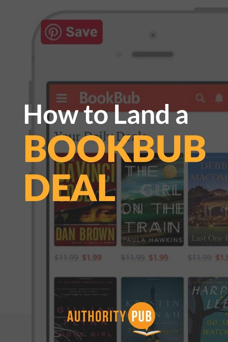 Learn how to land a bookbub deal and maximize your BookBub promotion. is bookbub worth it | how does bookbub work for authors| #marketing #books #author #selfpublishing #writing #writingcommunity