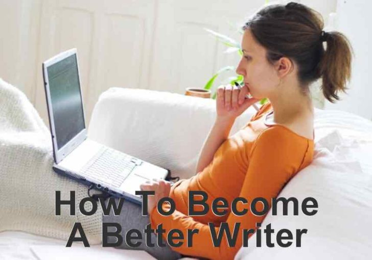 Becoming A Better Writer Requires Constantly Improving Your Writing Skills