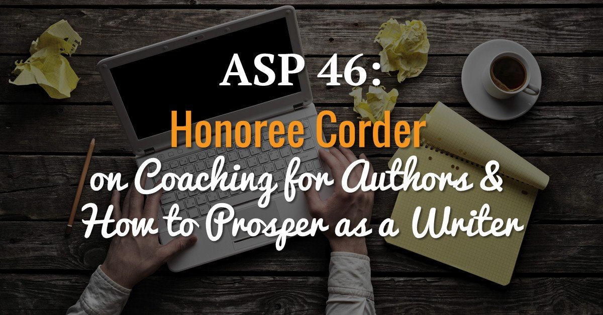 Steve and Barrie chat with Honoree Corder about why and when authors need coaching and how to create different income streams from your books.