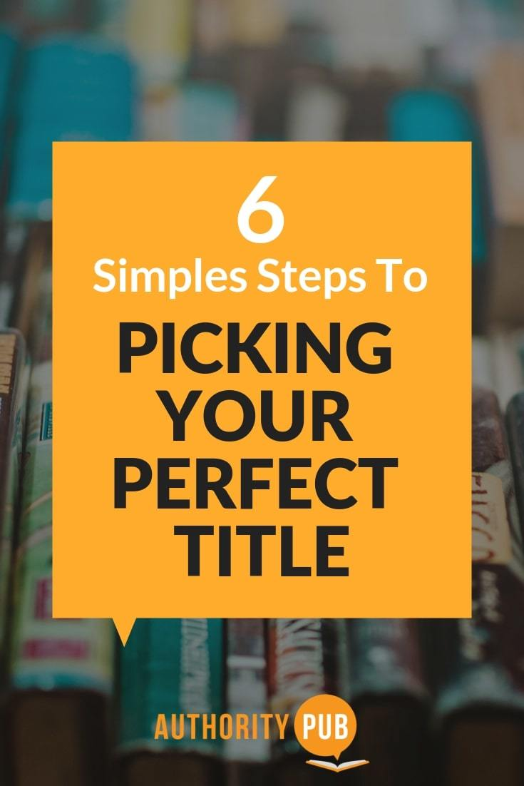 Here's a simple 6-step strategy for picking great book title ideas. #writing #writingtips #writingprompts #writinginspiration #author #amwriting #selfpublishing