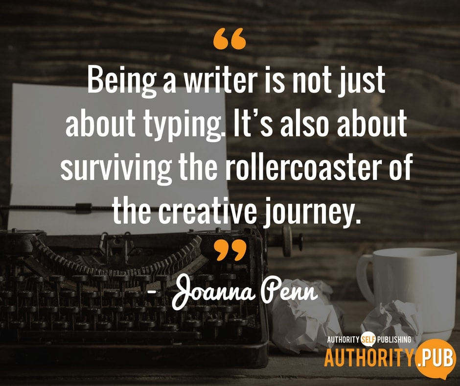 """Being a writer is not just about typing. It's also about surviving the rollercoaster of the creative journey."" - Joanna Penn"