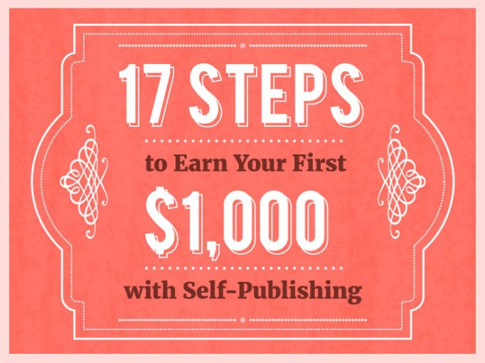 17 Steps To Earn Your First 1000 With Self Publishing Authority