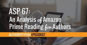 Steve and Barrie talk about how the latest Amazon program for customers, Prime Reading, and what it means for self-published authors.