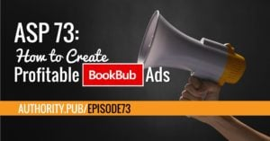 Steve shares his passion for BookBub and how he uses the platform to sell more books, get more exposure and increase his affiliate income.