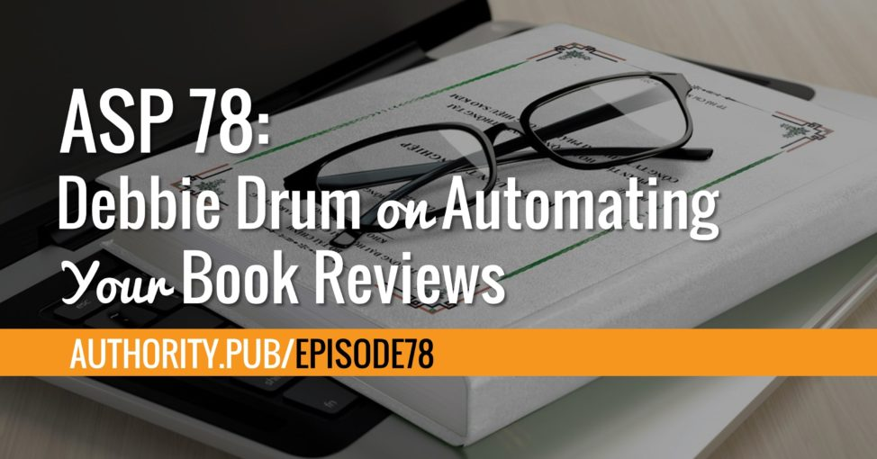 ASP 078: Debbie Drum on Automating Your Book Reviews