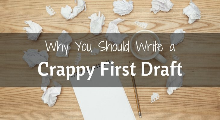 Why You Should Write a Crappy First Draft