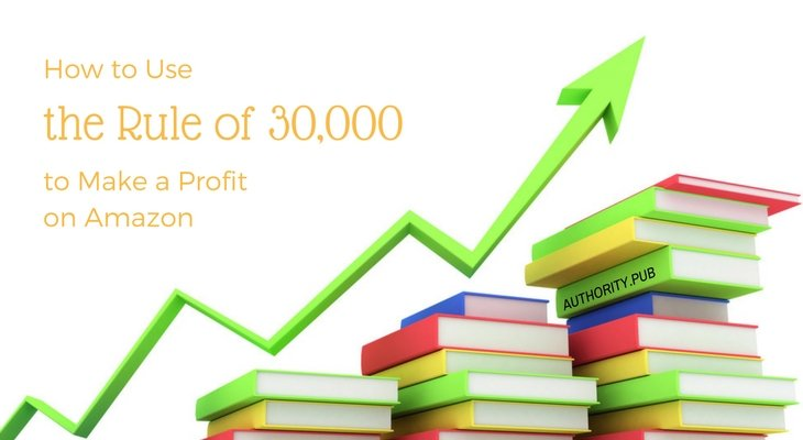 How to Use the Rule of 30,000 to Make a Profit on Amazon