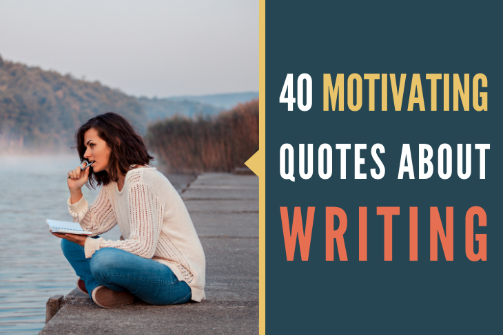40 Quotes About Writing Writing Quotes For Motivation And Inspiration