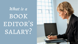 What Is A Book Editor's Salary?