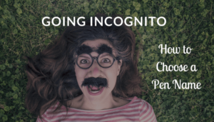 Incognito, How to Choose a Pen Name