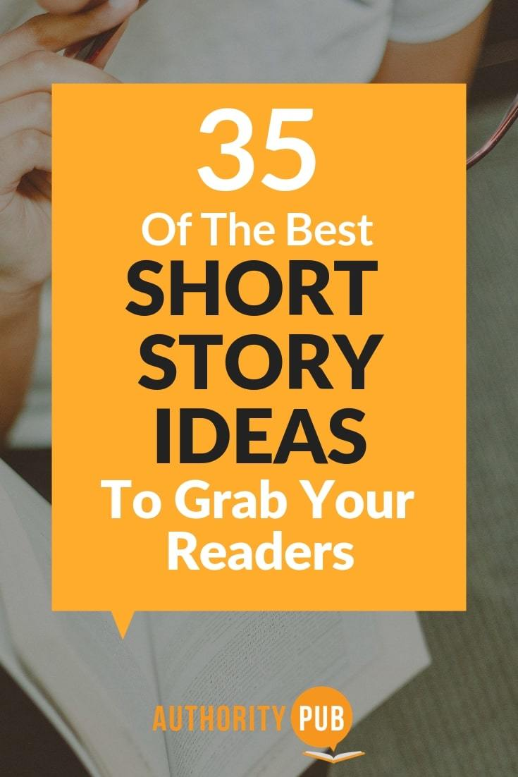 Short Story Ideas (35 Genius Story Prompts For Novel Writers)