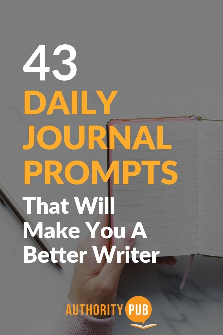 43 Daily Journal Prompts That Will Make You A Better Writer daily journal prompts for adults | daily writing prompts for adults | creative journal prompts #writing #author #writingtips #writingprompts