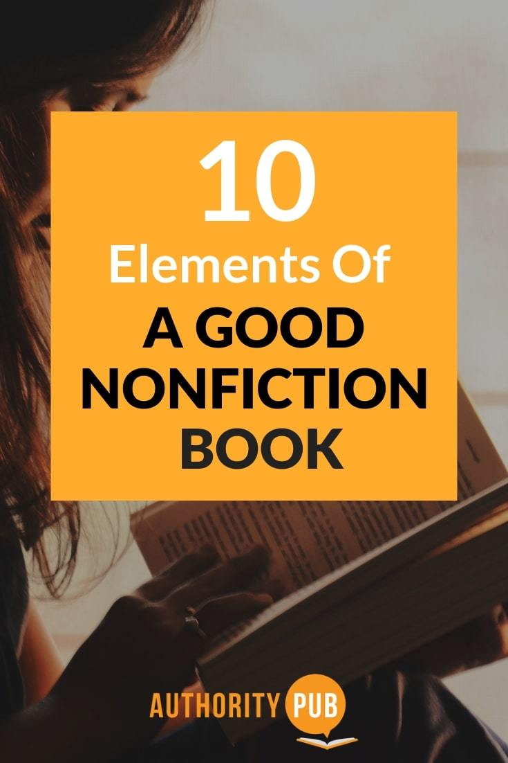 Elements Of A Good Nonfiction Book | Here are the 10 components of a great nonfiction writing #books #selfpublishing #writing