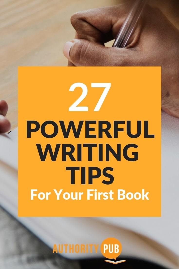 Have a successful start in writing your first book using these 27 powerful tips #writing #writingtips #selfpublish