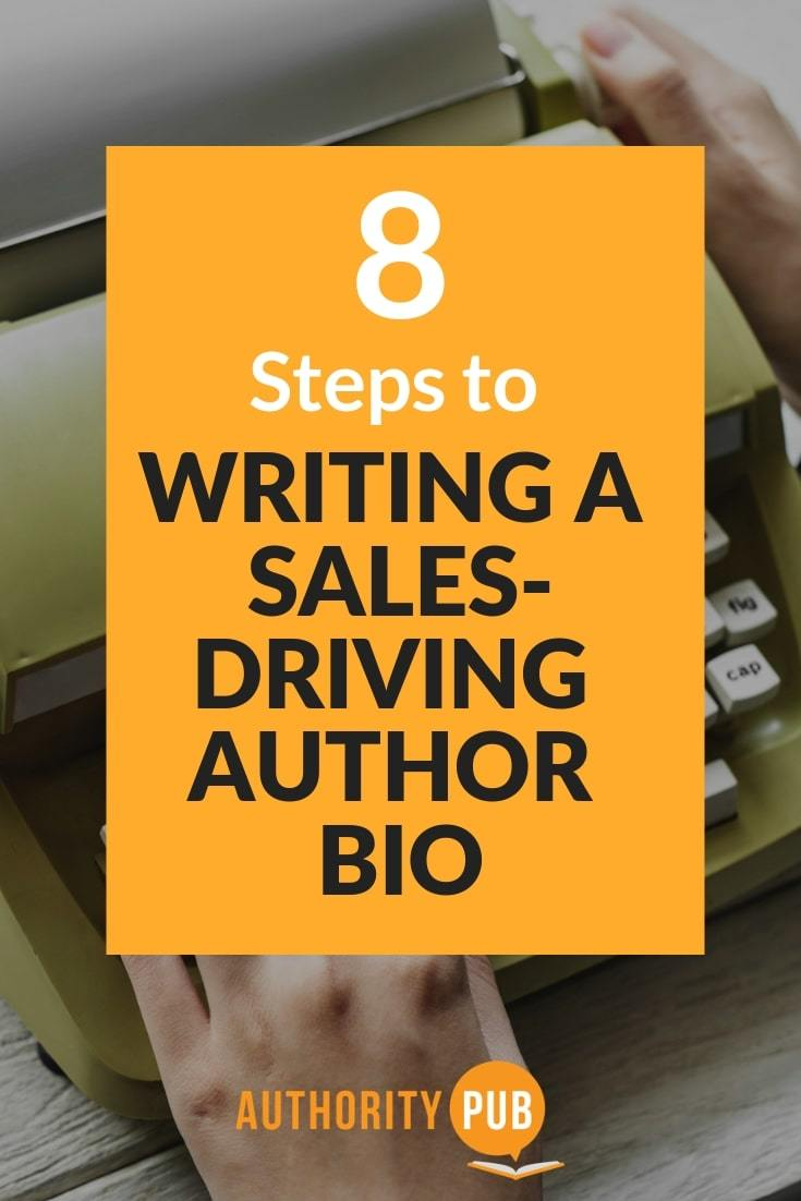 Follow these 8 steps to help you write a Sales-Driving Author Bio #writing #author #writingtips