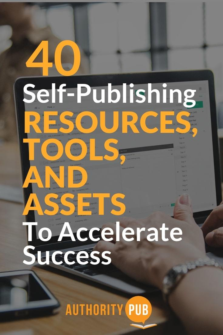 Know the 40 self-publishing resources and tools that will help you catapult your book business #selfpublishing #writing #author