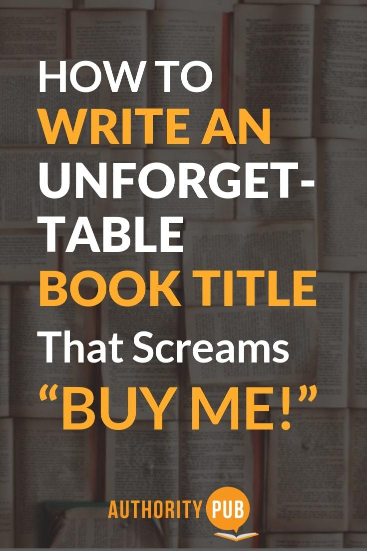 Follow these 10 steps in creating good book titles #writing #selfpublishing #author