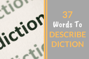 37 Words To Describe Diction