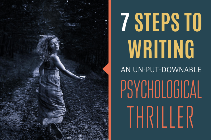 7 Steps To Writing An Un-Put-Downable Psychological Thriller FI