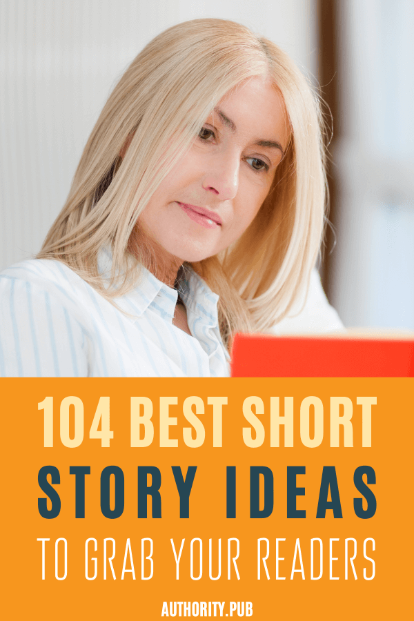 Looking for a short story idea? Check out this list of 104 short story ideas and prompts to create your next story that's sure to grab your reader's attention.