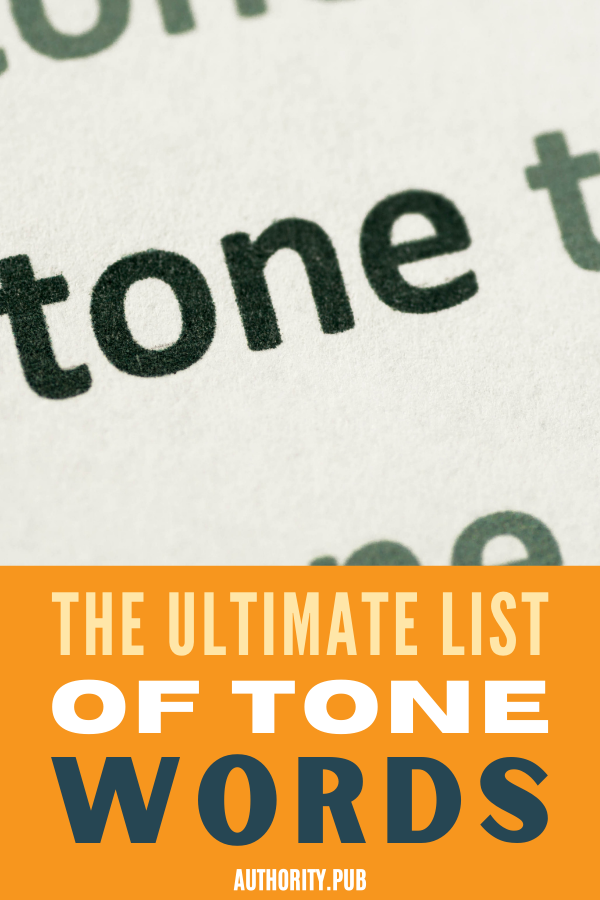 The tone word you need is the one that evokes the right emotions and allows your sentence to flow without speed bumps. Use our ultimate list of 175 tone words.