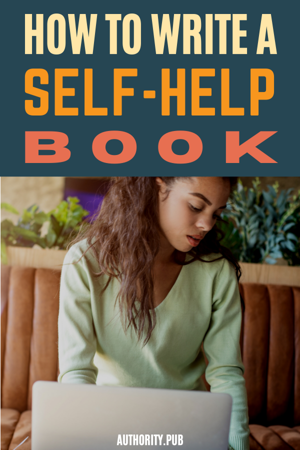 Wanting to learn how to write a self-help book? If you're a writer, coach, therapist or other helping professional, learn the steps to write and publish a profitable book that inspires your readers to improve their lives.