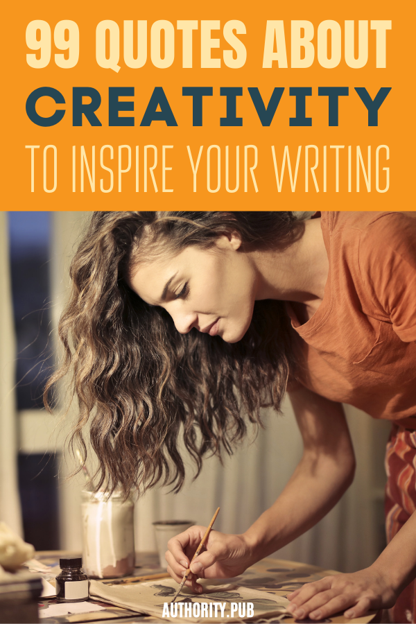 To help writers boost their imaginations, inspirational words and sayings are one way to go. Look at our list of quotes about creativity to unleash your inner genius.