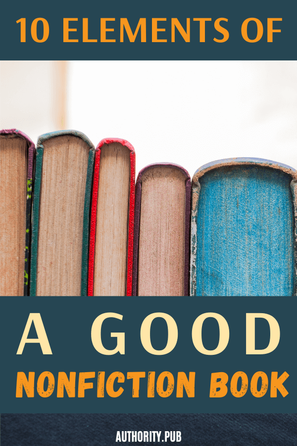 Wondering the different elements of a good nonfiction book? In this post discover the 10 elements of good nonfiction writing.