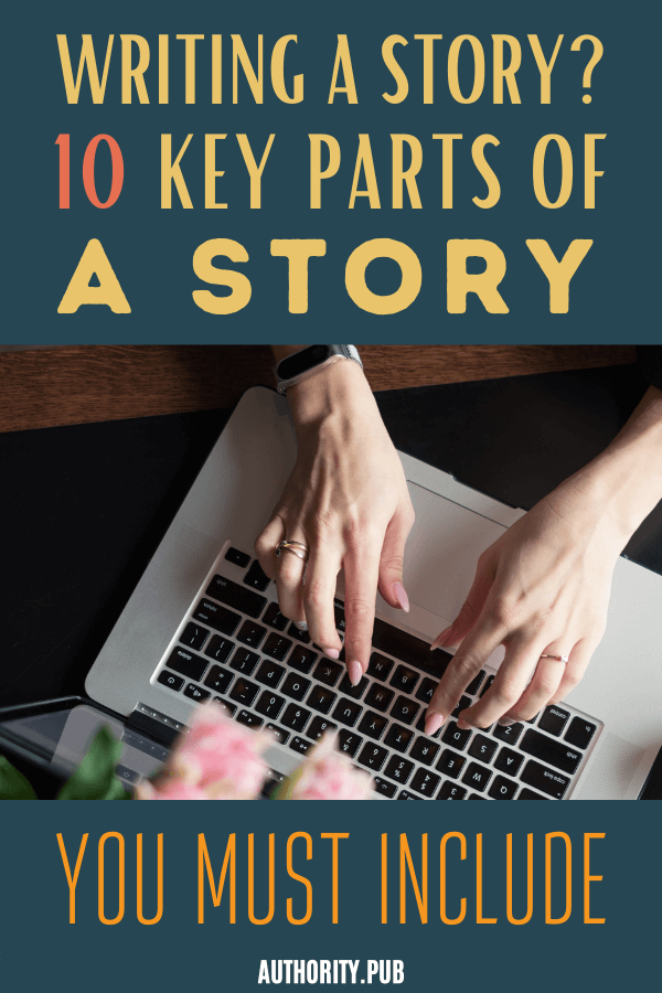 Before you start writing your story, you need to know the 10 parts of a story that are essential to making it engaging and interesting.