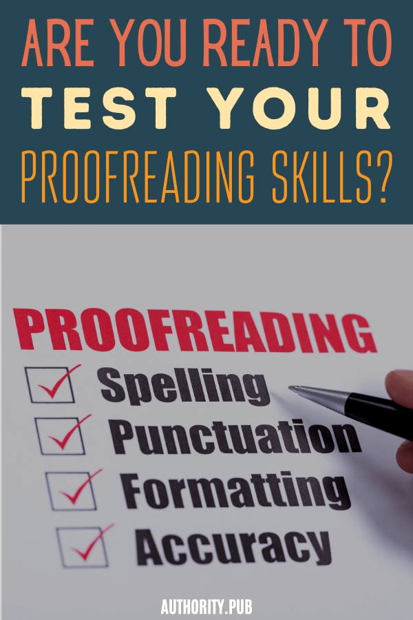 As a writer, you want to make sure you put your best foot forward with your work. Take this proofreading test to measure your copyediting skills.