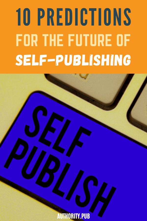 Wondering what the future of self-publishing is? In this post discover the 10 predictions for the future of self-publishing for authors.