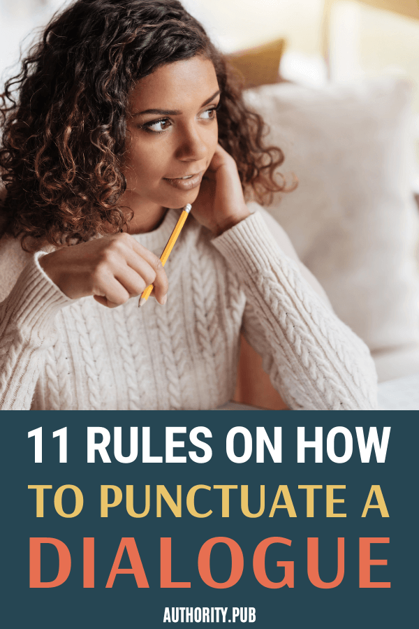 Good dialogue is not just about the words used but also the punctuations. Check out these 11 rules on how to punctuate a dialogue.