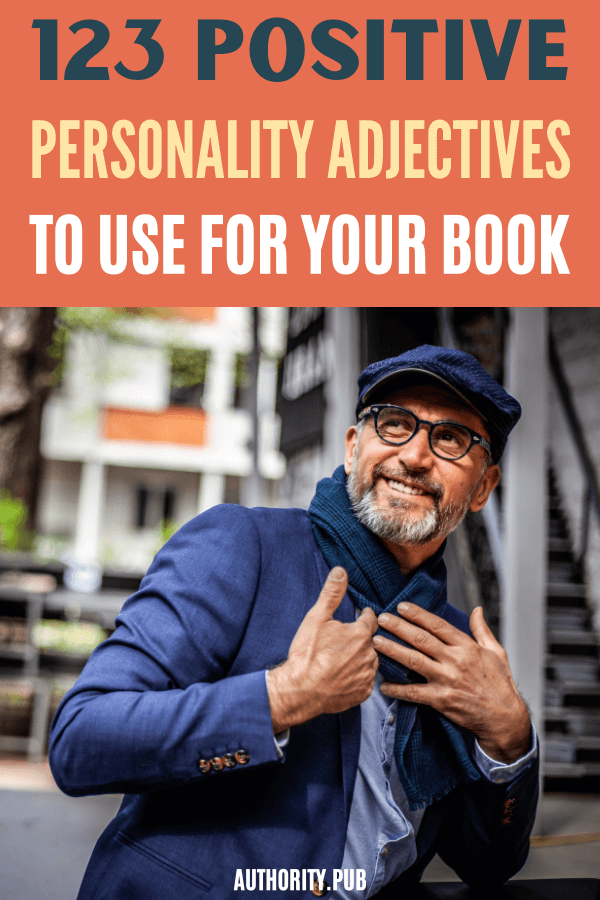 What are the perfect words to use for your amazing story characters? Read this curated list of positive personality adjectives you can use in describing your protagonists (and your antagonists).